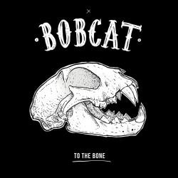 "CD. Bobcat ""To the bone"""