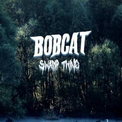 "CD. Bobcat ""Swamp thing"""