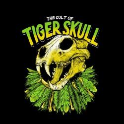 """Tiger Skull """" The Cult of..."""