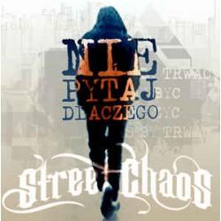 "CD. Street Chaos ""Nie pytaj..."