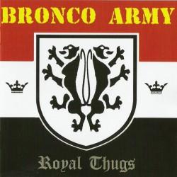 "CD. Bronco Army ""Royal Thugs"""