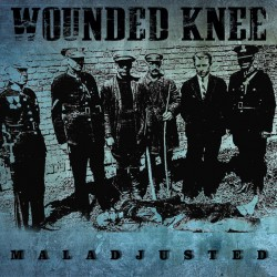 "CD. Wounded Knee ""Maladjusted"""