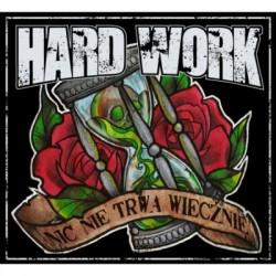 """CD. Hard Work """"Nic nie trwa..."""