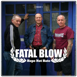 "LP. Fatal Blow ""Hope Not Hate"""