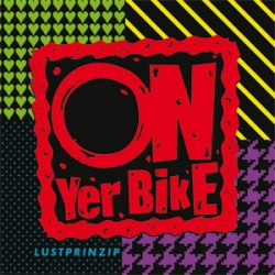 "CD. On Yer Bike ""Lustprinzip"""