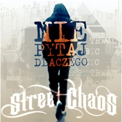 "LP. Street Chaos ""Nie pytaj..."