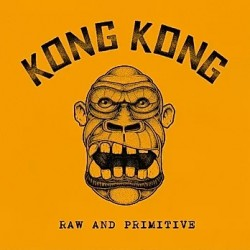 "EP. Kong Kong ""Raw and..."