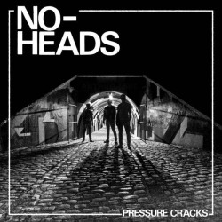 "LP. No-Heads ""Pressure cracks"""