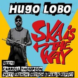 """EP. Hugo Lobo """"Ska is the way"""""""