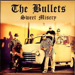 "CD. The Bullets ""Sweet misery"""
