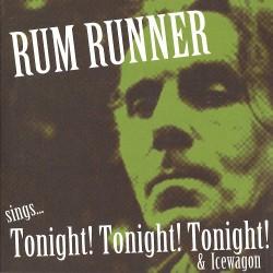 """EP. Rum Runner """"Sings......"""