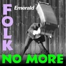 "CD. Emerald ""Folk no more"""