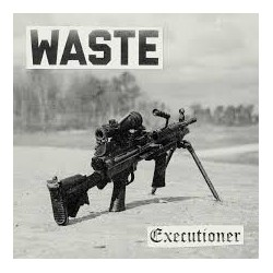 "EP. Waste ""Executioner"""