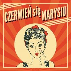 LP. Czerwień się Marysiu...